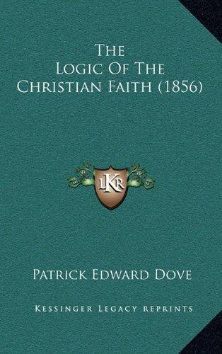 9781164418962: The Logic Of The Christian Faith (1856)