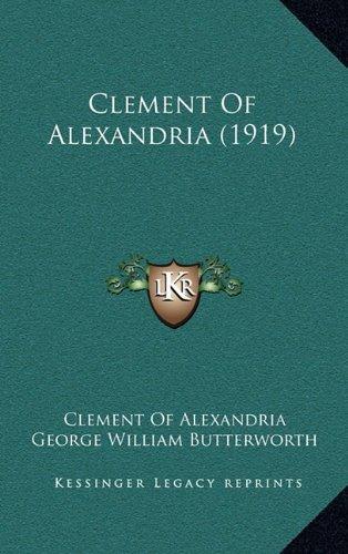 9781164419808: Clement Of Alexandria (1919)