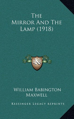 9781164421054: The Mirror And The Lamp (1918)