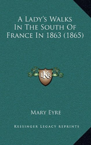 9781164422389: A Lady's Walks In The South Of France In 1863 (1865)