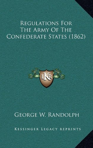 9781164422464: Regulations For The Army Of The Confederate States (1862)