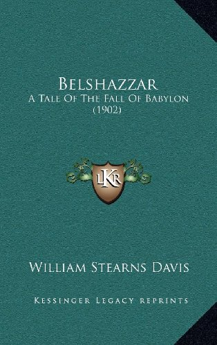 9781164423485: Belshazzar: A Tale Of The Fall Of Babylon (1902)
