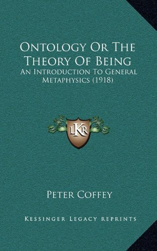 9781164423560: Ontology Or The Theory Of Being: An Introduction To General Metaphysics (1918)