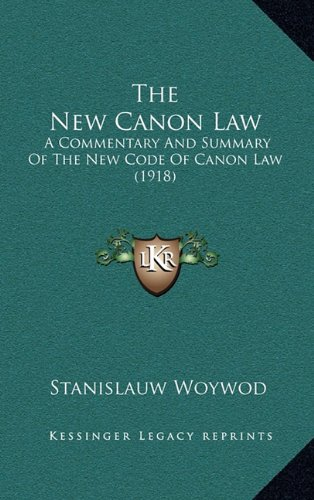 9781164423669: The New Canon Law: A Commentary And Summary Of The New Code Of Canon Law (1918)