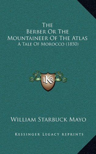 9781164425113: The Berber Or The Mountaineer Of The Atlas: A Tale Of Morocco (1850)
