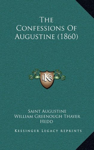 9781164427629: The Confessions Of Augustine (1860)