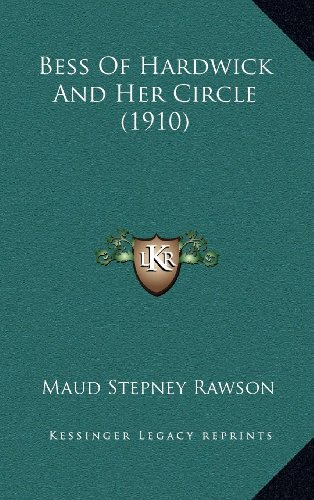 9781164428152: Bess of Hardwick and Her Circle (1910)
