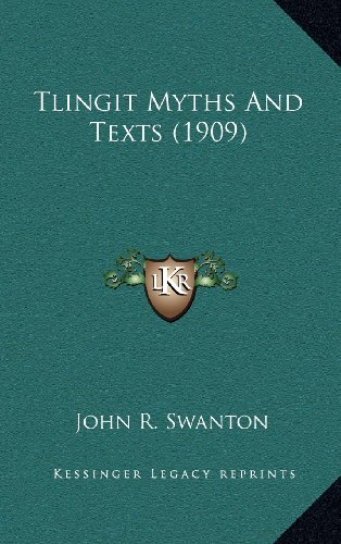 9781164428589: Tlingit Myths And Texts (1909)