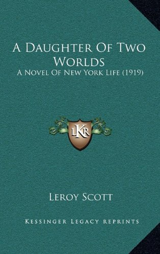 9781164429876: A Daughter Of Two Worlds: A Novel Of New York Life (1919)