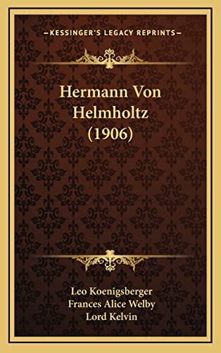 9781164430452: Hermann Von Helmholtz (1906)