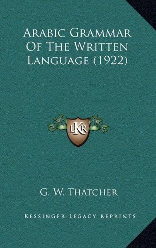 9781164432067: Arabic Grammar of the Written Language (1922)
