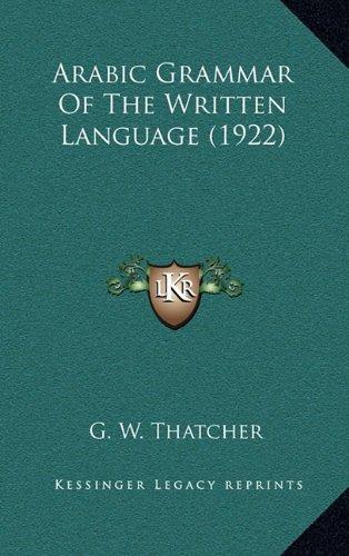 9781164432067: Arabic Grammar Of The Written Language (1922)