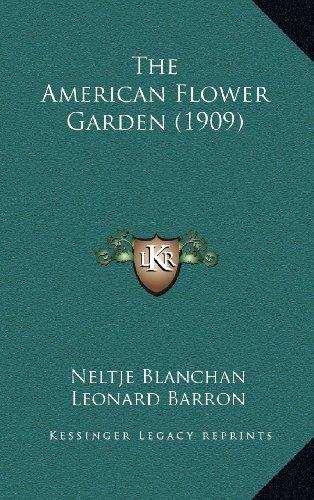 9781164433675: The American Flower Garden (1909)