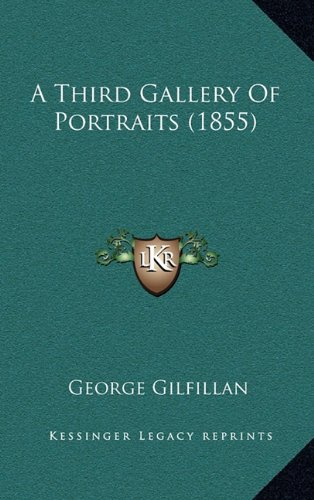 9781164433798: A Third Gallery Of Portraits (1855)