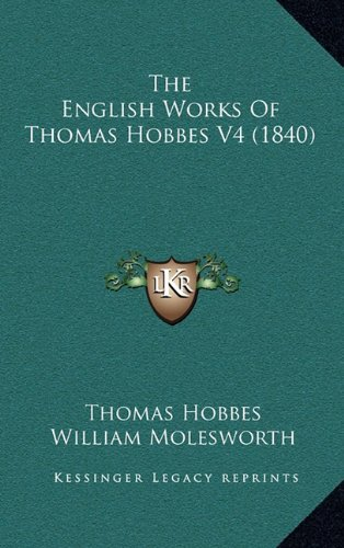 9781164433866: The English Works of Thomas Hobbes V4 (1840)