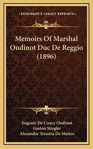 9781164435686: Memoirs of Marshal Oudinot Duc de Reggio (1896)