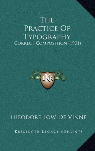 9781164436928: The Practice Of Typography: Correct Composition (1901)