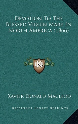 9781164439103: Devotion To The Blessed Virgin Mary In North America (1866)