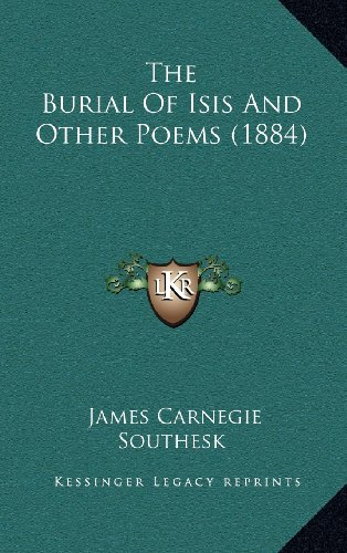 9781164439318: The Burial Of Isis And Other Poems (1884)