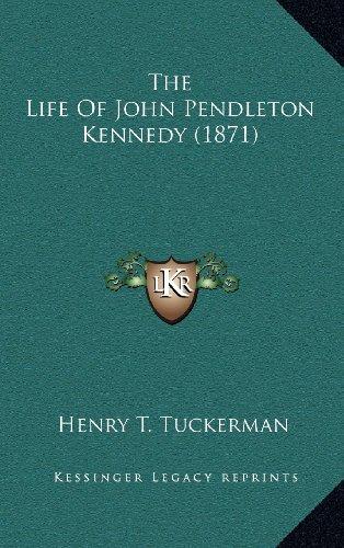 9781164439615: The Life Of John Pendleton Kennedy (1871)