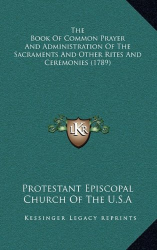 9781164441045: The Book of Common Prayer and Administration of the Sacraments and Other Rites and Ceremonies (1789)