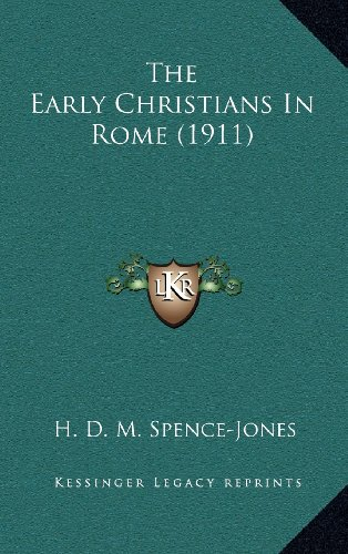 9781164441137: The Early Christians In Rome (1911)