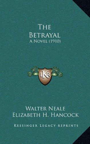 9781164441403: The Betrayal: A Novel (1910)