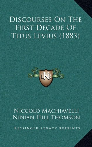 9781164441519: Discourses on the First Decade of Titus Levius (1883)
