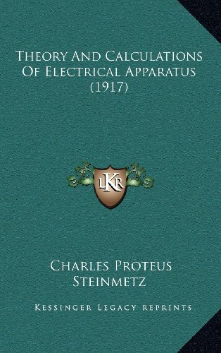 9781164442189: Theory And Calculations Of Electrical Apparatus (1917)