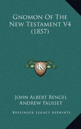 9781164443162: Gnomon Of The New Testament V4 (1857)
