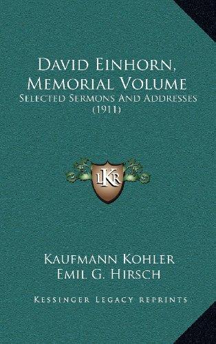 9781164443315: David Einhorn, Memorial Volume: Selected Sermons and Addresses (1911)