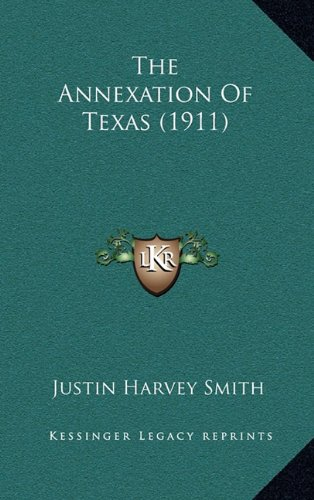 9781164443971: The Annexation Of Texas (1911)