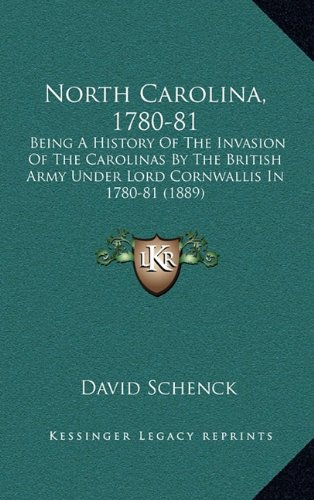 9781164445517: North Carolina, 1780-81: Being A History Of The Invasion Of The Carolinas By The British Army Under Lord Cornwallis In 1780-81 (1889)