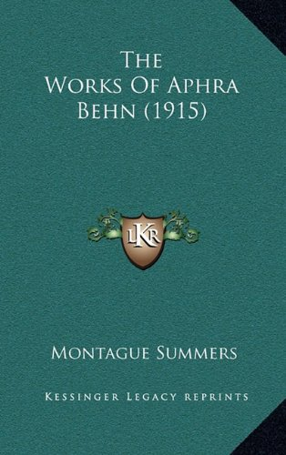 9781164445777: The Works Of Aphra Behn (1915)