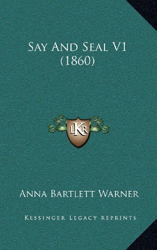 Say And Seal V1 (1860) (1164445871) by Warner, Anna Bartlett