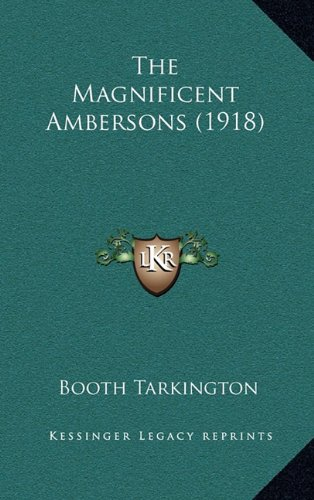 9781164447504: The Magnificent Ambersons (1918)