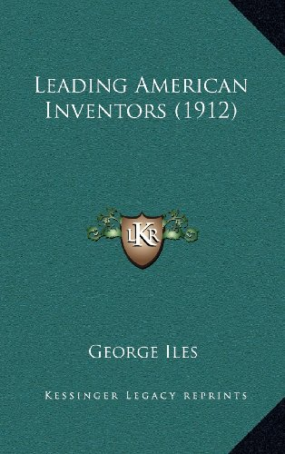 9781164447603: Leading American Inventors (1912)