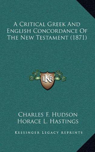 9781164448358: A Critical Greek And English Concordance Of The New Testament (1871)