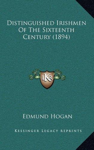 9781164449096: Distinguished Irishmen Of The Sixteenth Century (1894)