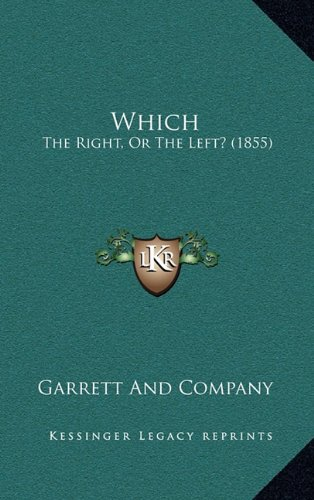 9781164451044: Which: The Right, Or The Left? (1855)