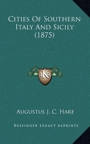 9781164452935: Cities Of Southern Italy And Sicily (1875)
