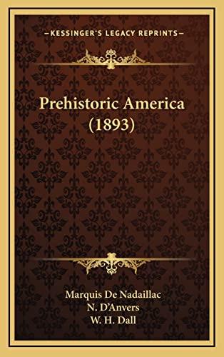 9781164458272: Prehistoric America (1893)