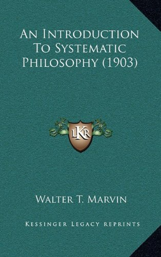 9781164459507: An Introduction To Systematic Philosophy (1903)