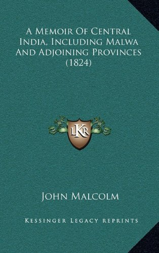 9781164460251: A Memoir Of Central India, Including Malwa And Adjoining Provinces (1824)