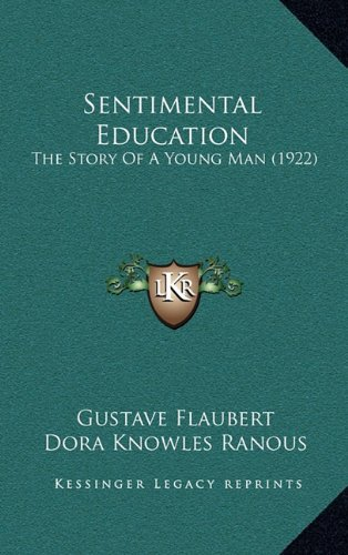 9781164460763: Sentimental Education: The Story Of A Young Man (1922)