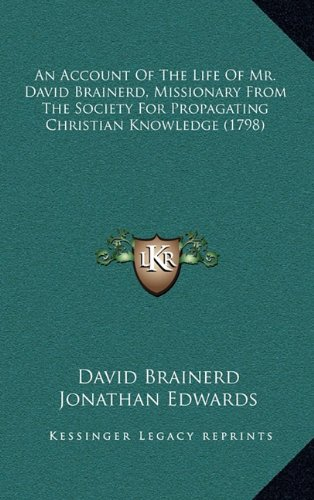 9781164463283: An Account Of The Life Of Mr. David Brainerd, Missionary From The Society For Propagating Christian Knowledge (1798)