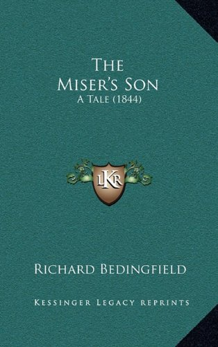 9781164464211: The Miser's Son: A Tale (1844)