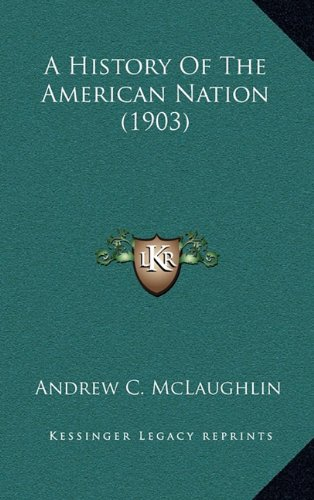 9781164464815: A History Of The American Nation (1903)