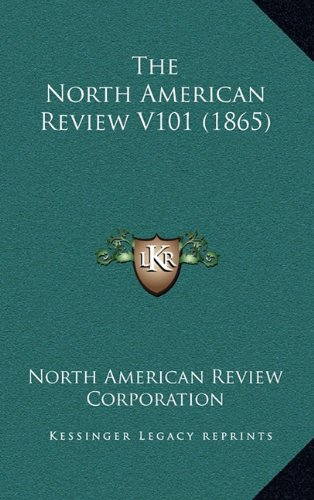 9781164465546: The North American Review V101 (1865)