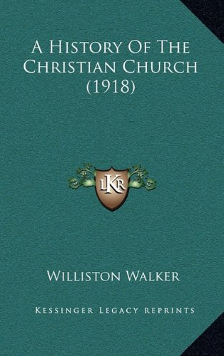 9781164466154: A History Of The Christian Church (1918)